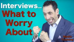 Media Interviews: What to Worry About